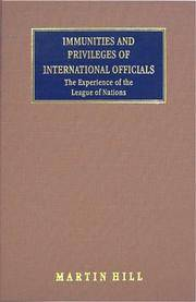 Immunities and Privileges of International Officials: The Experience of the League of Nations (Studies in the… by Martin Hill - Hardcover - 2003-02-04 - from Ergodebooks (SKU: SONG1584773170)