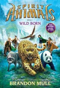 Wild Born (Spirit Animals, Book 1)