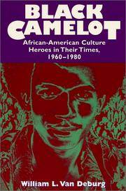 image of Black Camelot: African-American Culture Heroes in Their Times, 1960-1980