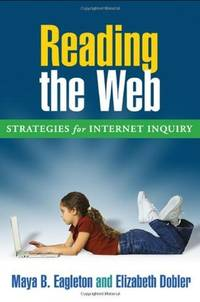 Reading the Web: Strategies for Internet Inquiry (Solving Problems in Teaching of Literacy)