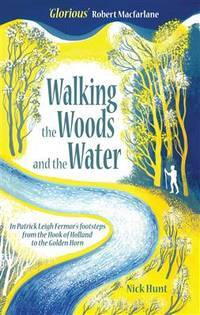 Walking the Woods and the Water: In Patrick Leigh Fermor's footsteps from the Hook of Holland to the Golden Horn by  Patrick Leigh]  Nick [Fermor - Paperback - 2014 - from KALAMOS BOOKS and Biblio.com