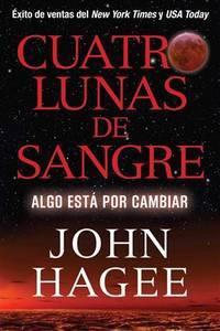 Cuatro Lunas de Sangre: Algo Est?í Por Cambiar (Spanish Edition)
