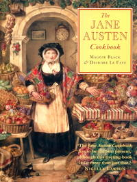 THE JANE AUSTEN COOKBOOK by  Deirdre  Maggie and LE FAYE - Paperback - 1st - 2002 - from JWMah and Biblio.com