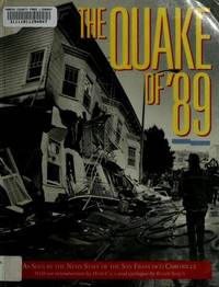 The Quake of '89: As Seen by the News Staff of the San Francisco Chronicle
