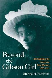 Beyond the Gibson Girl: Reimagining the American New Woman, 1895-1915