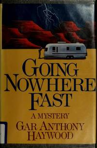 GOING NOWHERE FAST (Signed)