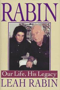 Rabin: Our Life, His Legacy by  Leah Rabin - First Printing - 1997 - from Ground Zero Books, Ltd. and Biblio.com