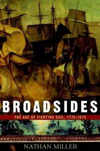 Broadsides: the age of fighting sail, 1775 - 1815