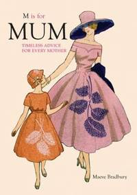 M is for Mum: Timeless Advice for Every Mother
