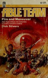 ABLE TEAM (#17 Fire and Maneuver) by  Dick Stivers - Paperback - 1st Edition - 1985 - from Cheryl's Book Nook and Biblio.com