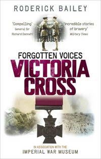 FORGOTTEN VOICES VICTORIA CROSS