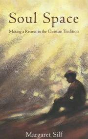 SOUL SPACE Making a Retreat in the Christian Tradition