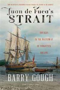 image of Juan de Fuca's Strait: Voyages in the Waterway of Forgotten Dreams