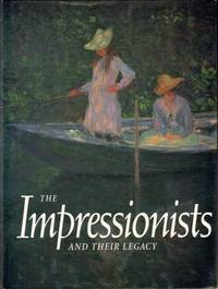 The Impressionists and Their Legacy