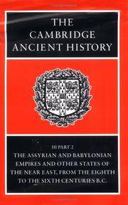 The Cambridge Ancient History, Volume 3, Part 2: The Assyrian and Babylonian Empires and Other States of the Near East, from the Eighth to the Sixth Centuries B.C.