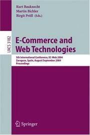 E-Commerce And Web Technologies: 5th International Conference, EC-Web 2004, Zaragoza, Spain, August 31-September… by  Kurt  Birgit ; Bauknecht - Hardcover - 2004 - from Doss-Haus Books (SKU: 011412)