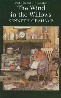 Wind in the Willows (Wordsworth Classics) (Wordsworth Collection) by Kenneth Grahame
