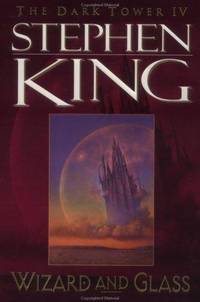 Wizard and Glass (Dark Tower) (Vol IV)