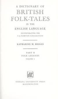 A Dictionary of British Folk-Tales Part B Folk Legends Volume I