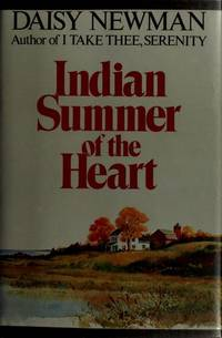 Indian Summer of the Heart by  Daisy Newman - Hardcover - 1990-06-01 - from Your Online Bookstore (SKU: 039532517X-4-18302607)