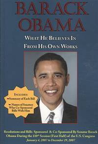image of Barack Obama: What He Believes in - From His Own Works