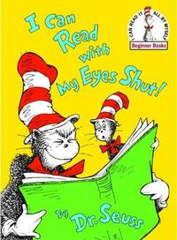image of I Can Read With My Eyes Shut (Turtleback School & Library Binding Edition) (I Can Read It All by Myself Beginner Books (Pb))
