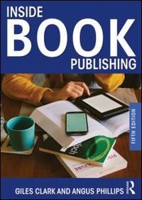 Inside Book Publishing (5th edn)