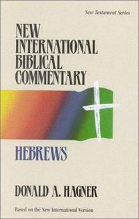 Hebrews (New International Biblical Commentary, Vol. 14) by Hagner, Donald - 1990-07-01