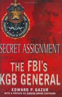 SECRET ASSIGNMENT: THE FBI's KGB GENERAL