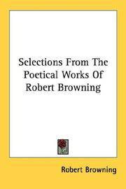 Selections From The Poetical Works Of Robert Browning by Robert Browning - Paperback - 2006-07-09 - from Ergodebooks and Biblio.com