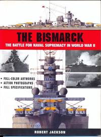 The Bismarck: The Battle for Naval Supremacy in World War II