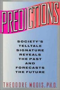Predictions: Society's telltale Signature Reveals the past and Forecasts the Future