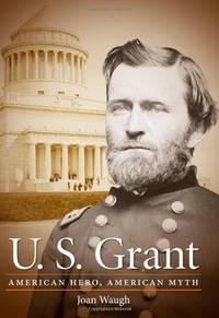U.S. Grant: American Hero, American Myth.