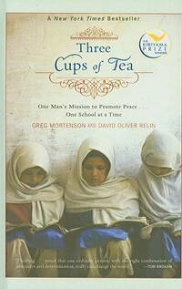 image of Three Cups of Tea: One Man's Mission to Promote Peace... One School at a Time