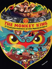 Monkey King: 72 Transformations of the Mythical  Hero