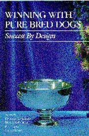 Winning With Pure Bred Dogs: Success By Design