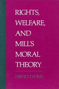 Rights Welfare and Mill's Moral Theory