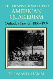 The Transformation of American Quakerism : Orthodox Friends, 1800-1907