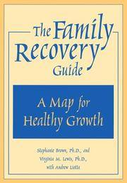The Family Recovery Guide: A Map for Healthy Health