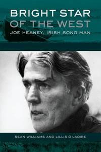 Bright Star of the West: Joe Heaney, Irish Song Man (American Musicspheres)