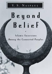 Beyond Belief   Islamic Excursions Among the Converted Peoples
