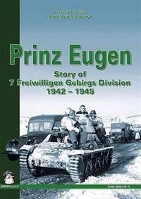 PRINZ EUGEN: THE STORY OF 7. SS-FREIWILLIGEN-GEBIRGS-DIVISION 1942-1945