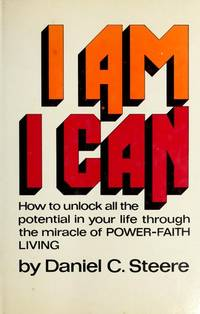 I AM, I CAN ~ How to unlock all the potential in your life through the miracle of POWER-FAITH LIVING