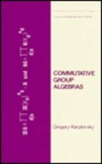 Commutative Group Algebras by Karpilovsky, Gregory - 1983