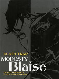 MODESTY BLAISE: GRAPHIC NOVEL - Featuring  - -  DEATH TRAP - -  THE VANISHING DOLLYBIRDS  - - THE...