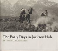 THE EARLY DAYS IN JACKSON HOLE.