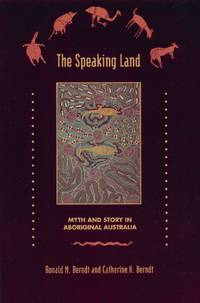 Speaking Land: Myth and Story in Aboriginal Australia by  Catherine H  Ronald M.; Berndt - Paperback - First Edition - 1994 - from Bruce McLeod and Biblio.com