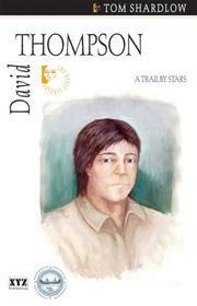 David Thompson: A Trail by Stars