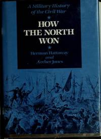 How the North Won. a Military History of the Civil War