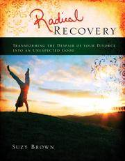 image of Radical Recovery: Transforming the Despair of Your Divorce into an Unexpected Good